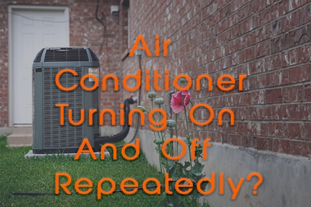 Air Conditioner turns on and off