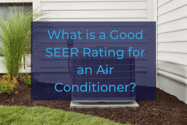 ac unit outside of house with blue caption that says what is a good seer rating
