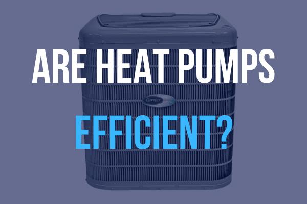"heat pump with ""are heat pumps efficient?"" caption"