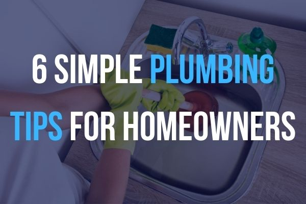 6 simple plumbing tips for homeowners